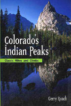 Colorado's Indian Peaks - Classic Hikes and Climbs - 2nd Edition
